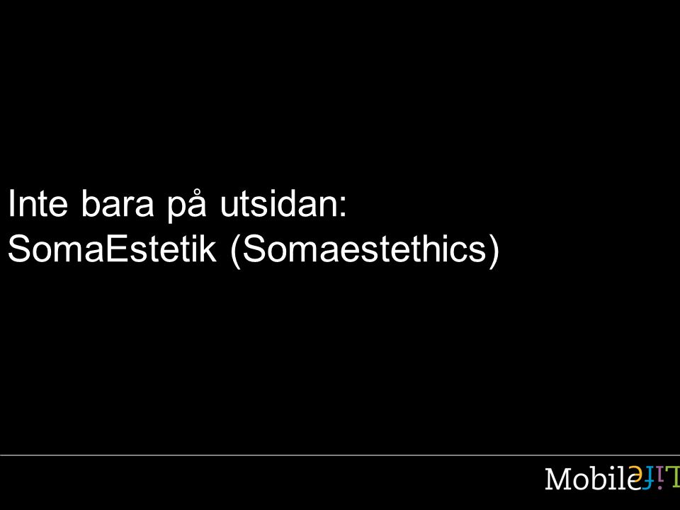 Inte bara på utsidan: SomaEstetik (Somaestethics)