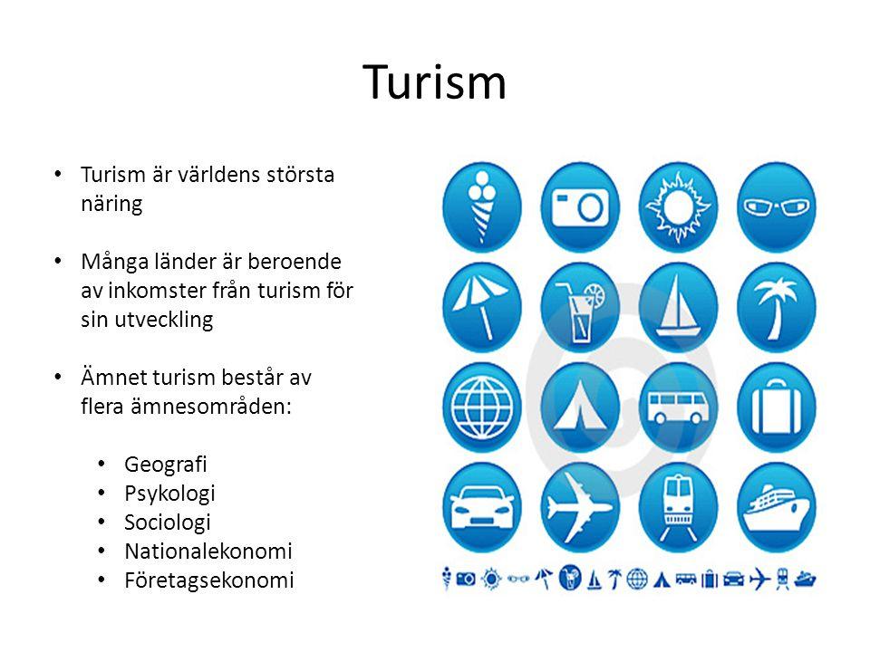 Turism • Turism är världens största näring • Många länder är beroende av inkomster från turism för sin utveckling • Ämnet turism består av flera ämnes