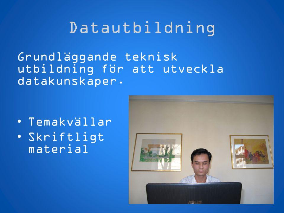 Datautbildning Grundläggande teknisk utbildning för att utveckla datakunskaper. •Temakvällar •Skriftligt material