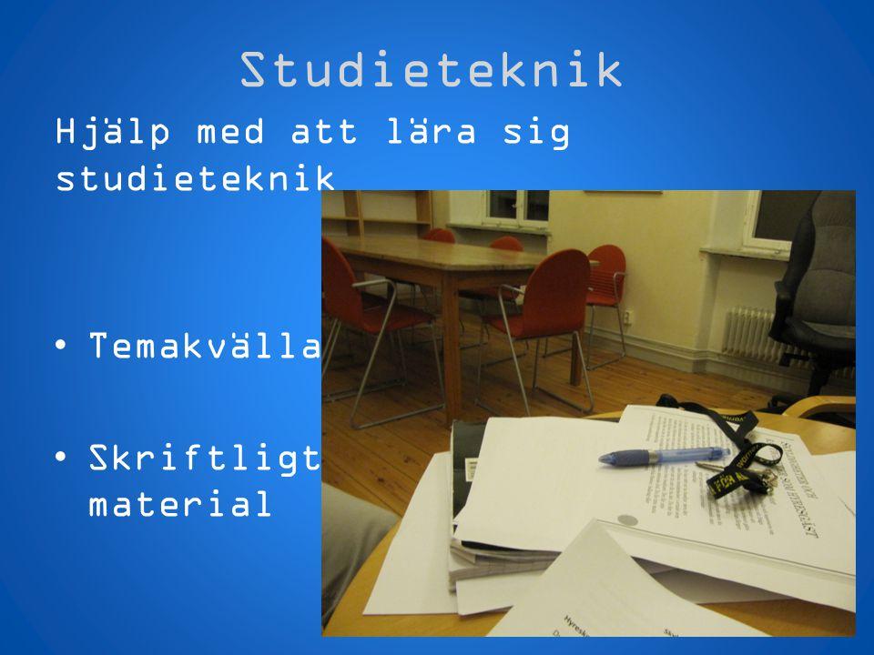 Studieteknik Hjälp med att lära sig studieteknik •Temakvällar •Skriftligt material