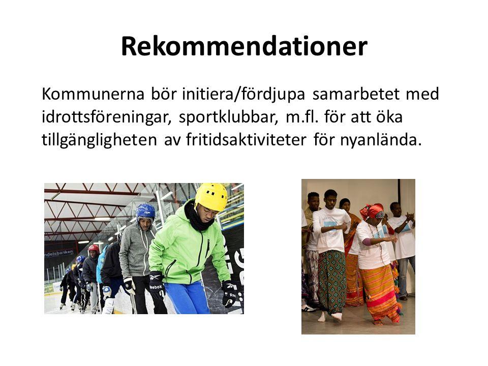 Rekommendationer Kommunerna bör initiera/fördjupa samarbetet med idrottsföreningar, sportklubbar, m.fl. för att öka tillgängligheten av fritidsaktivit