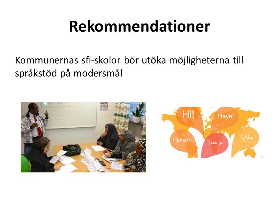 Rekommendationer Kommunernas sfi-skolor bör utöka möjligheterna till språkstöd på modersmål