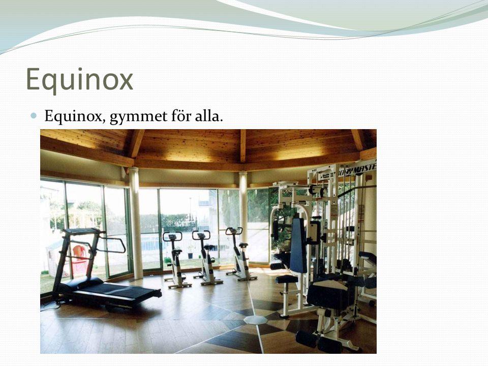 Equinox  Equinox, gymmet för alla.
