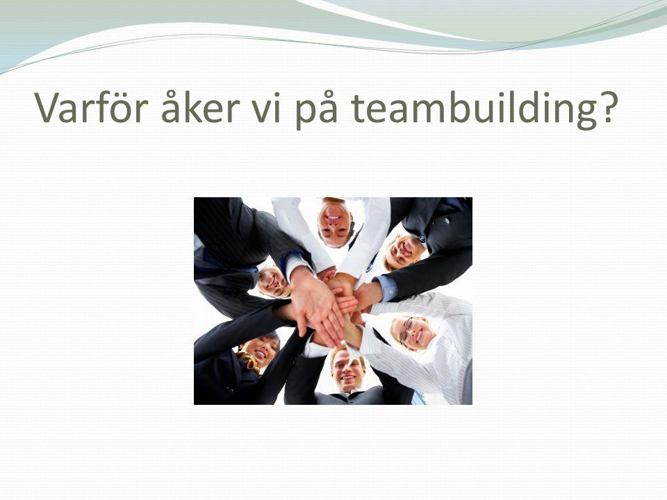 Varför åker vi på teambuilding