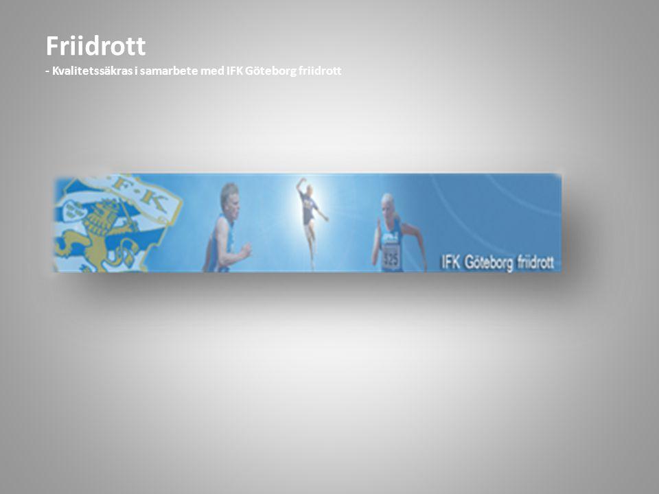 Friidrott - Kvalitetssäkras i samarbete med IFK Göteborg friidrott