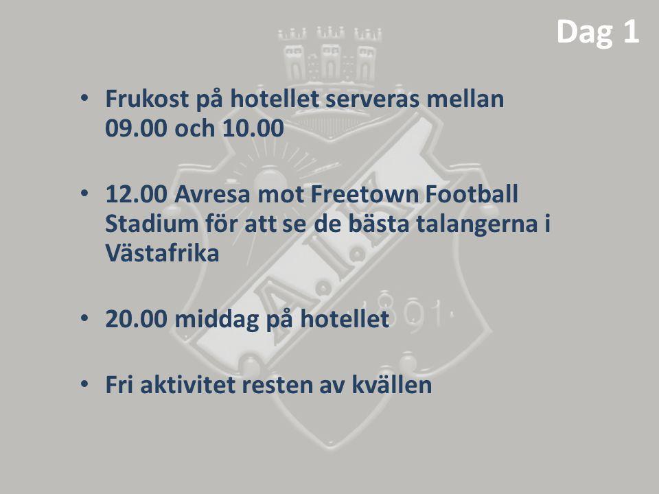 Dag 1 • Frukost på hotellet serveras mellan 09.00 och 10.00 • 12.00 Avresa mot Freetown Football Stadium för att se de bästa talangerna i Västafrika •