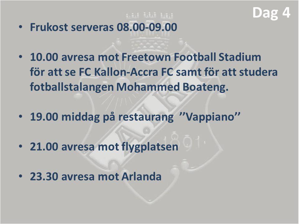 • Frukost serveras 08.00-09.00 • 10.00 avresa mot Freetown Football Stadium för att se FC Kallon-Accra FC samt för att studera fotballstalangen Mohamm