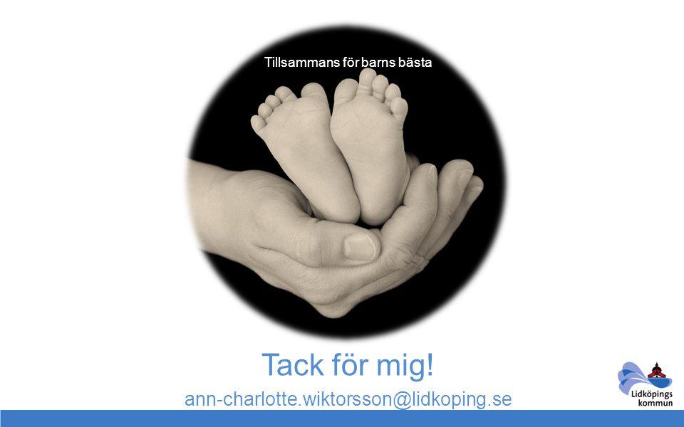 Tack för mig! ann-charlotte.wiktorsson@lidkoping.se Tillsammans för barns bästa