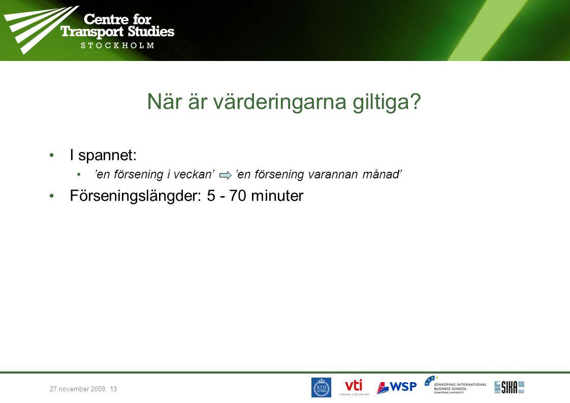 27 november 2009, 13 När är värderingarna giltiga.
