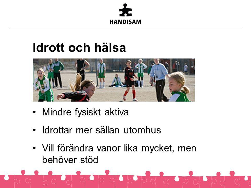 …för barn och unga.• Barn och unga med funktionsnedsättning motionerar mindre än andra barn.