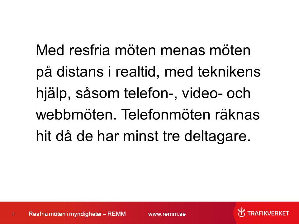2 Resfria möten i myndigheter – REMMwww.remm.se Med resfria möten menas möten på distans i realtid, med teknikens hjälp, såsom telefon-, video- och we