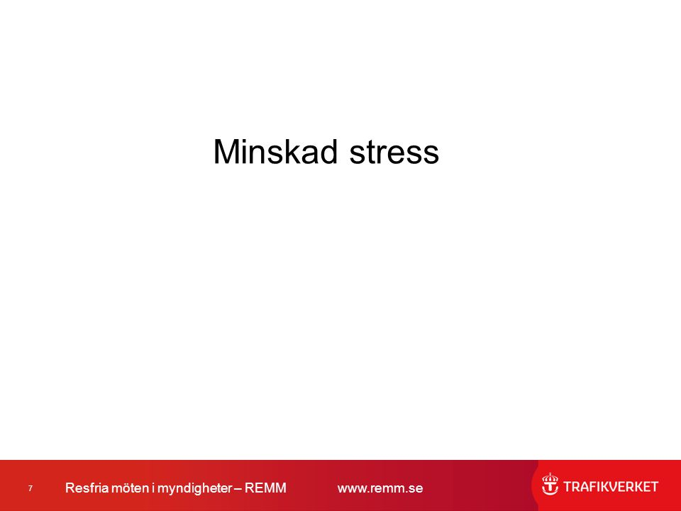 7 Resfria möten i myndigheter – REMMwww.remm.se Minskad stress