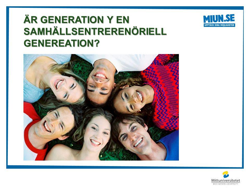ÄR GENERATION Y EN SAMHÄLLSENTRERENÖRIELL GENEREATION?
