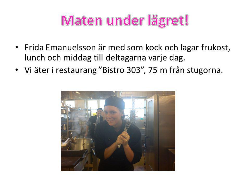 • Frida Emanuelsson är med som kock och lagar frukost, lunch och middag till deltagarna varje dag.