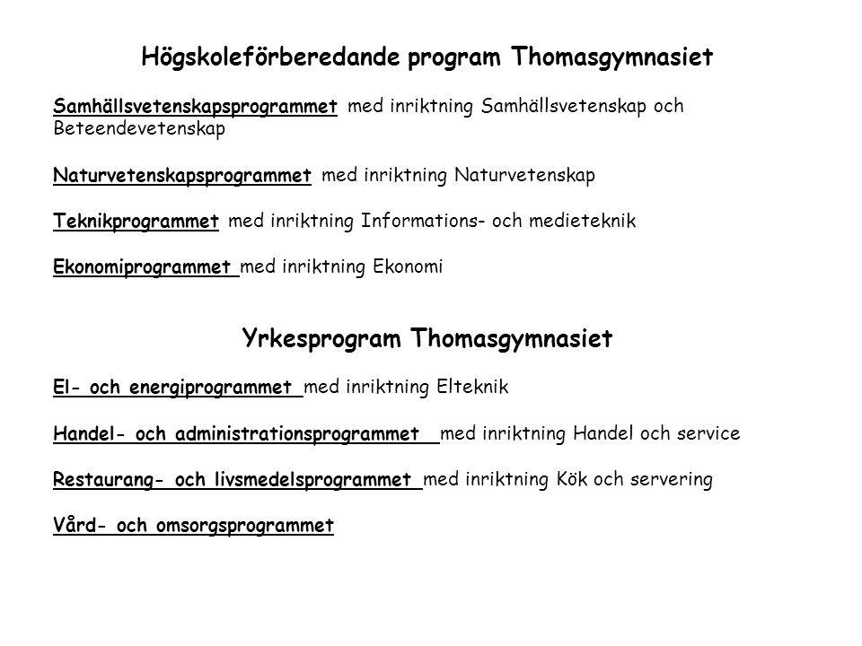 Högskoleförberedande program Thomasgymnasiet Samhällsvetenskapsprogrammet med inriktning Samhällsvetenskap och Beteendevetenskap Naturvetenskapsprogra