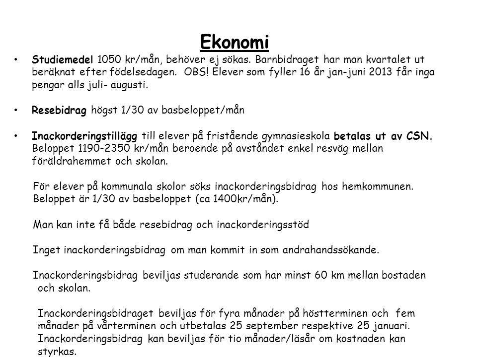 Ekonomi • Studiemedel 1050 kr/mån, behöver ej sökas. Barnbidraget har man kvartalet ut beräknat efter födelsedagen. OBS! Elever som fyller 16 år jan-j