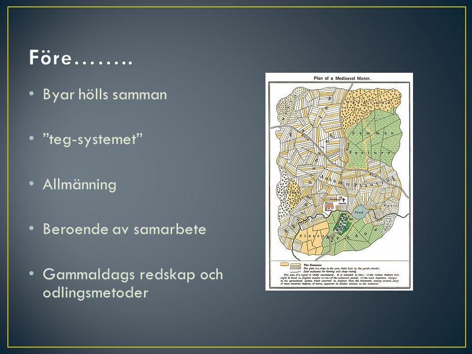"""• Byar hölls samman • """"teg-systemet"""" • Allmänning • Beroende av samarbete • Gammaldags redskap och odlingsmetoder"""