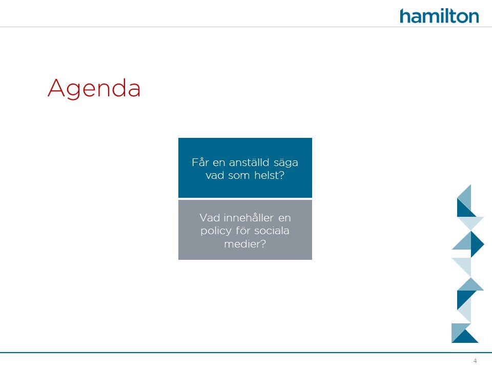 Agenda 4 Vad innehåller en policy för sociala medier? Får en anställd säga vad som helst?