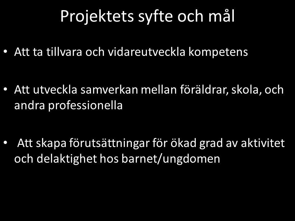 Projektets syfte och mål • Att ta tillvara och vidareutveckla kompetens • Att utveckla samverkan mellan föräldrar, skola, och andra professionella • A