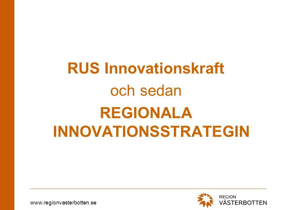 www.regionvasterbotten.se RUS Innovationskraft och sedan REGIONALA INNOVATIONSSTRATEGIN