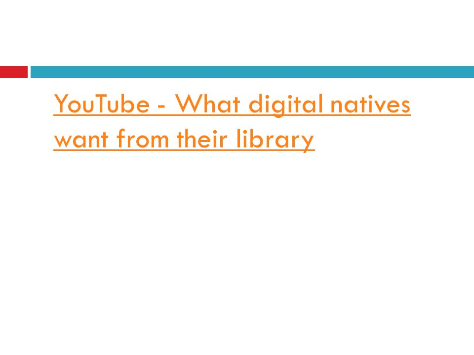 YouTube - What digital natives want from their library