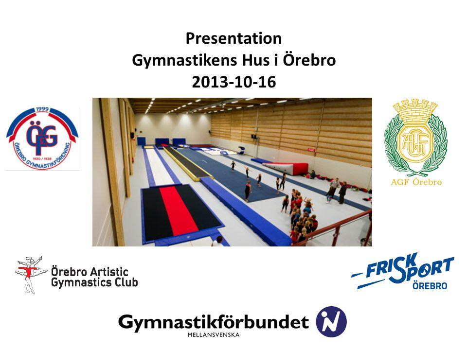 Presentation Gymnastikens Hus i Örebro 2013-10-16