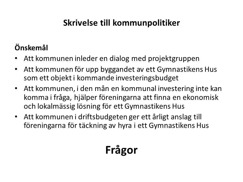 Skrivelse till kommunpolitiker Önskemål • Att kommunen inleder en dialog med projektgruppen • Att kommunen för upp byggandet av ett Gymnastikens Hus s