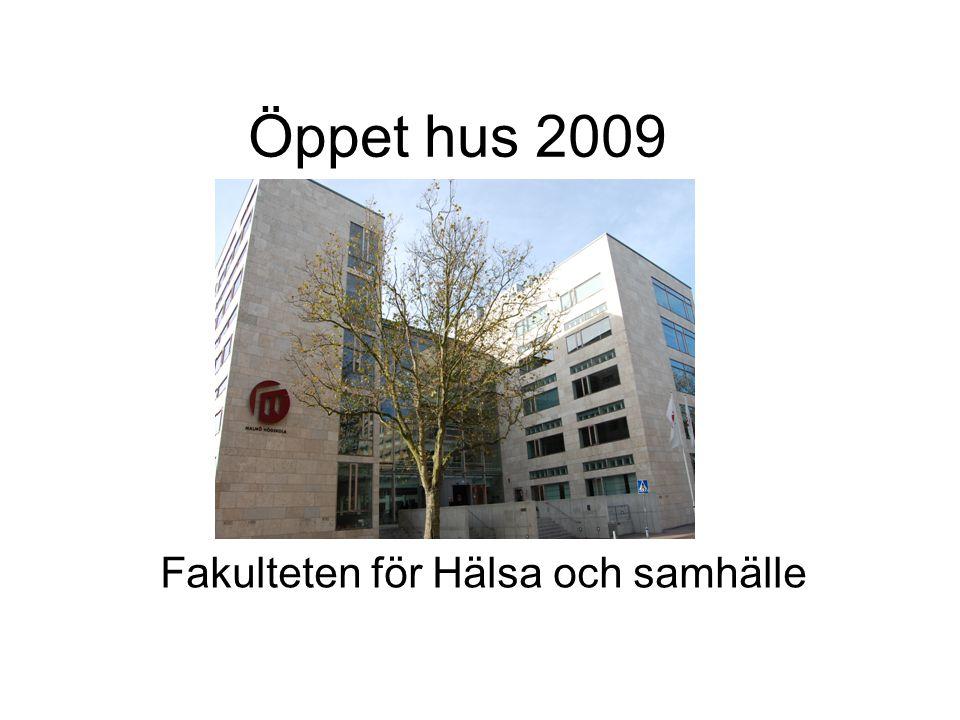 Öppet hus 2009 Fakulteten för Hälsa och samhälle