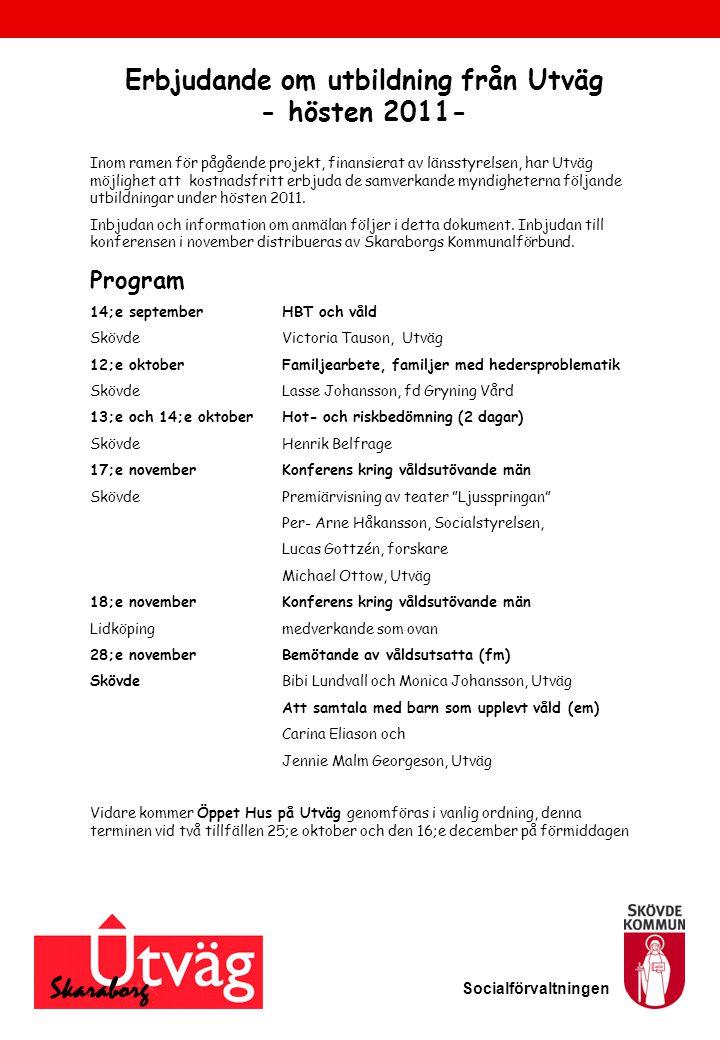 Erbjudande om utbildning från Utväg - hösten 2011- Inom ramen för pågående projekt, finansierat av länsstyrelsen, har Utväg möjlighet att kostnadsfrit