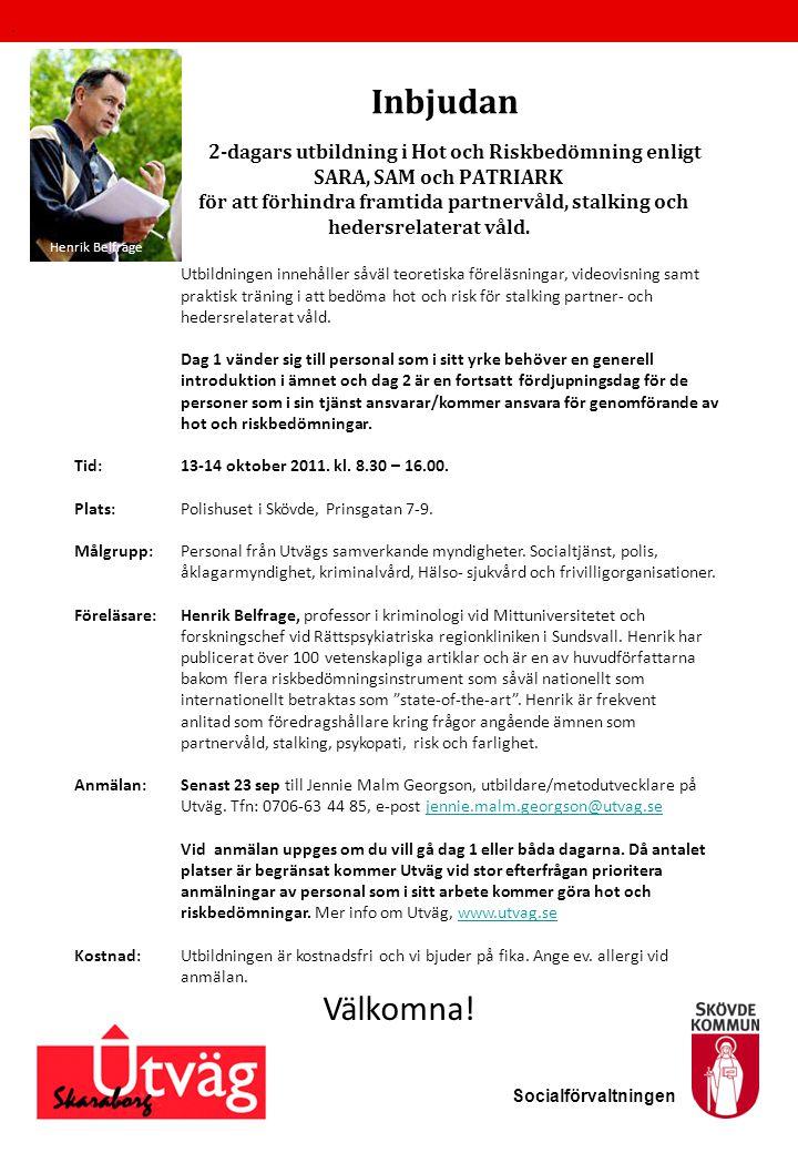 Inbjudan 2-dagars utbildning i Hot och Riskbedömning enligt SARA, SAM och PATRIARK för att förhindra framtida partnervåld, stalking och hedersrelatera
