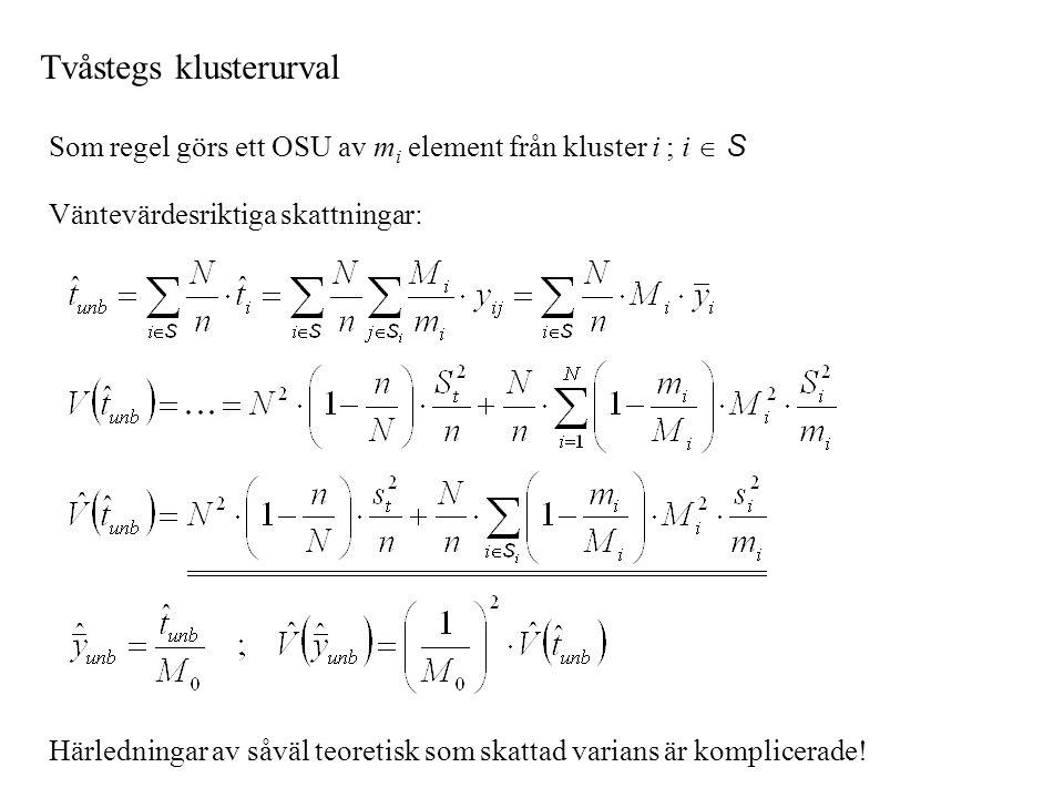 Tvåstegs klusterurval Som regel görs ett OSU av m i element från kluster i ; i  S Väntevärdesriktiga skattningar: Härledningar av såväl teoretisk som