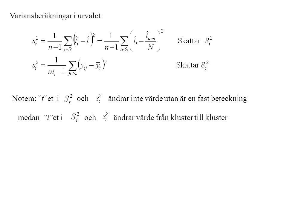 """Variansberäkningar i urvalet: Notera: """"t""""et i och ändrar inte värde utan är en fast beteckning medan """"i""""et i och ändrar värde från kluster till kluste"""