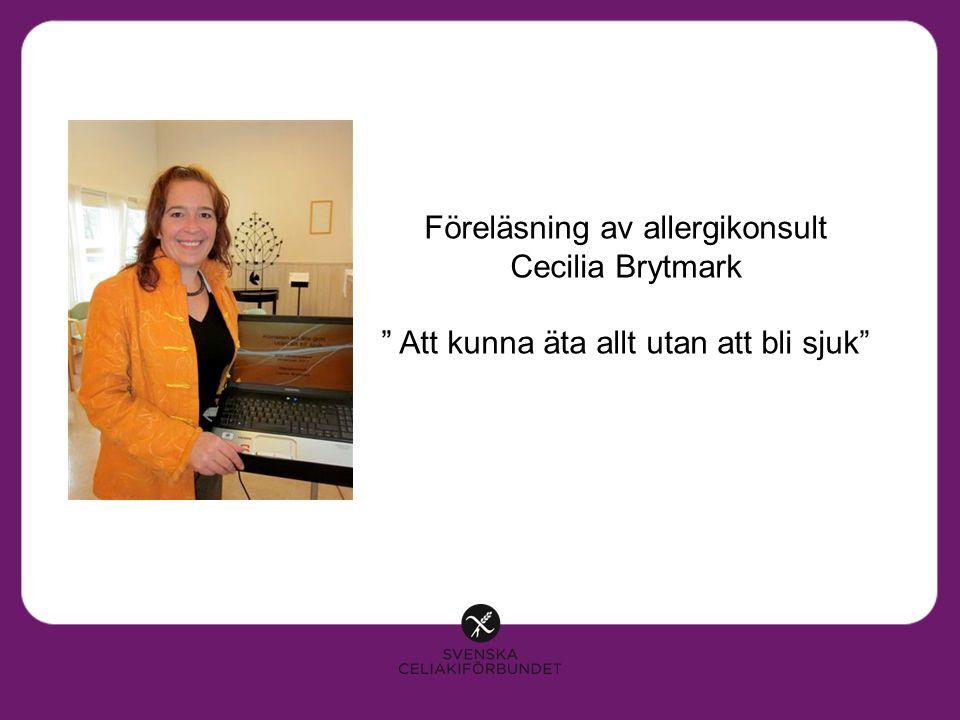 Föreläsning av allergikonsult Cecilia Brytmark Att kunna äta allt utan att bli sjuk
