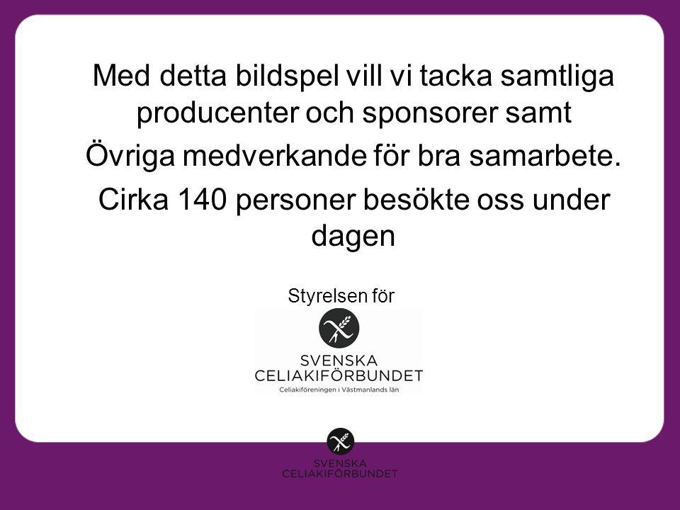 Med detta bildspel vill vi tacka samtliga producenter och sponsorer samt Övriga medverkande för bra samarbete.