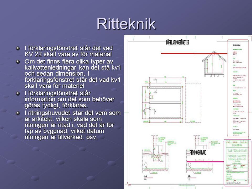 Ritteknik I förklaringsfönstret står det vad KV 22 skall vara av för material Om det finns flera olika typer av kallvattenledningar kan det stå kv1 oc