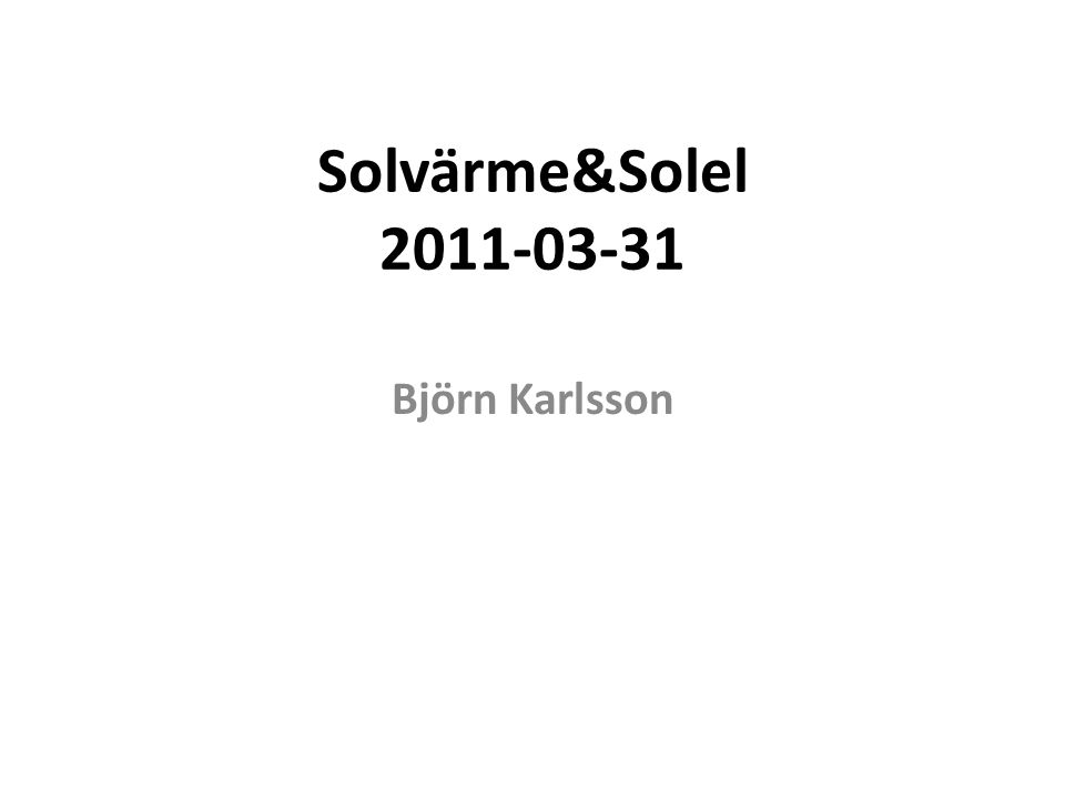 1 kW PV-power,  =15% Area: 7 m 2 Investering:40.000 kr/kW Arligt utbyte:900 kWh Specifik inv:45 kr/kWh,year