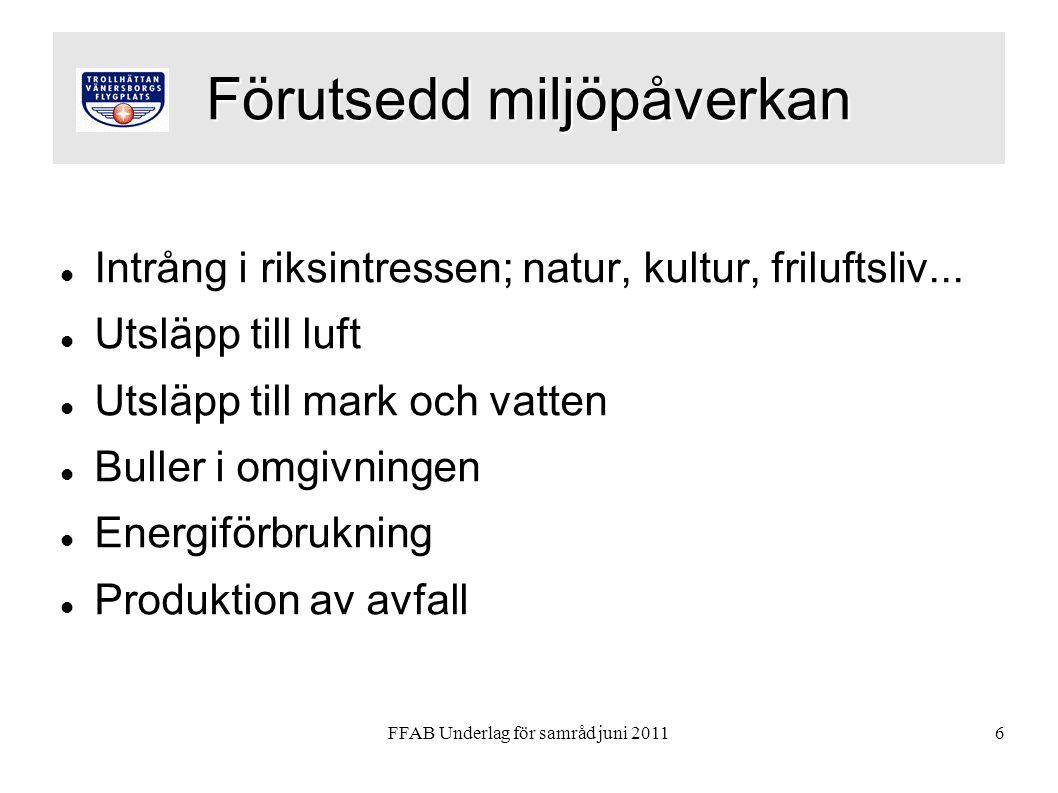 FFAB Underlag för samråd juni 20116 Förutsedd miljöpåverkan  Intrång i riksintressen; natur, kultur, friluftsliv...