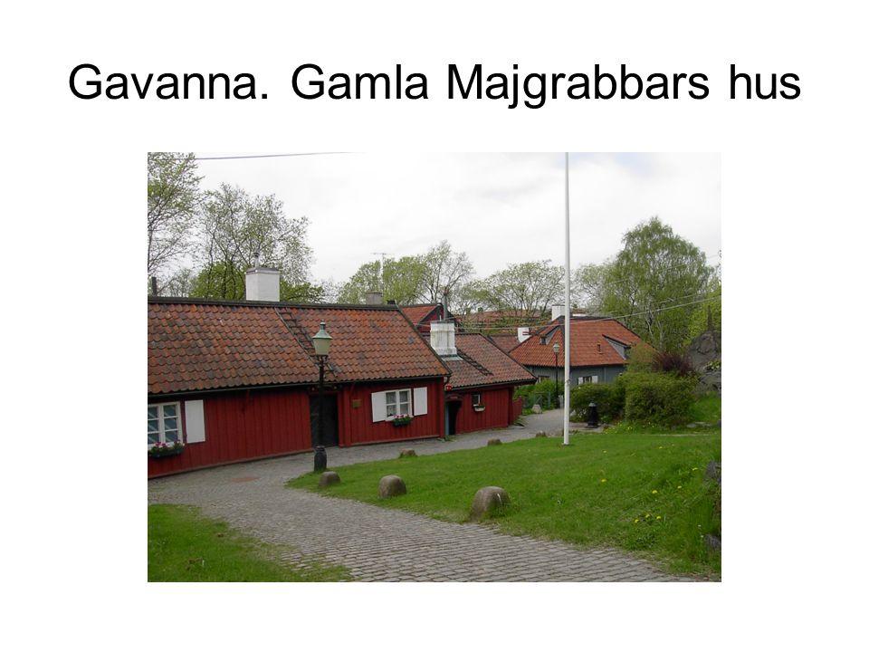 Gavanna. Gamla Majgrabbars hus