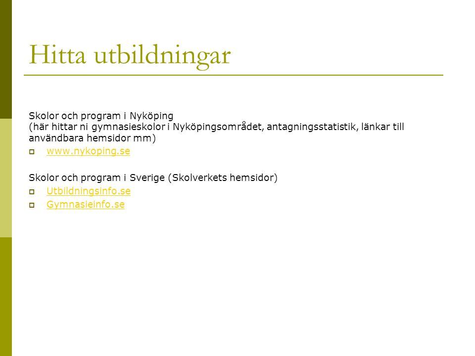 Hitta utbildningar Skolor och program i Nyköping (här hittar ni gymnasieskolor i Nyköpingsområdet, antagningsstatistik, länkar till användbara hemsido