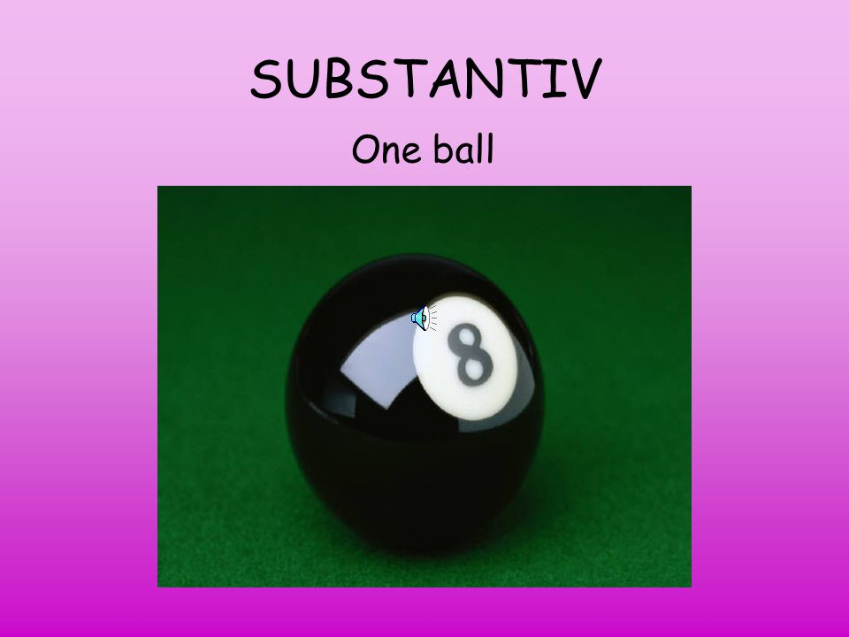SUBSTANTIV One ball
