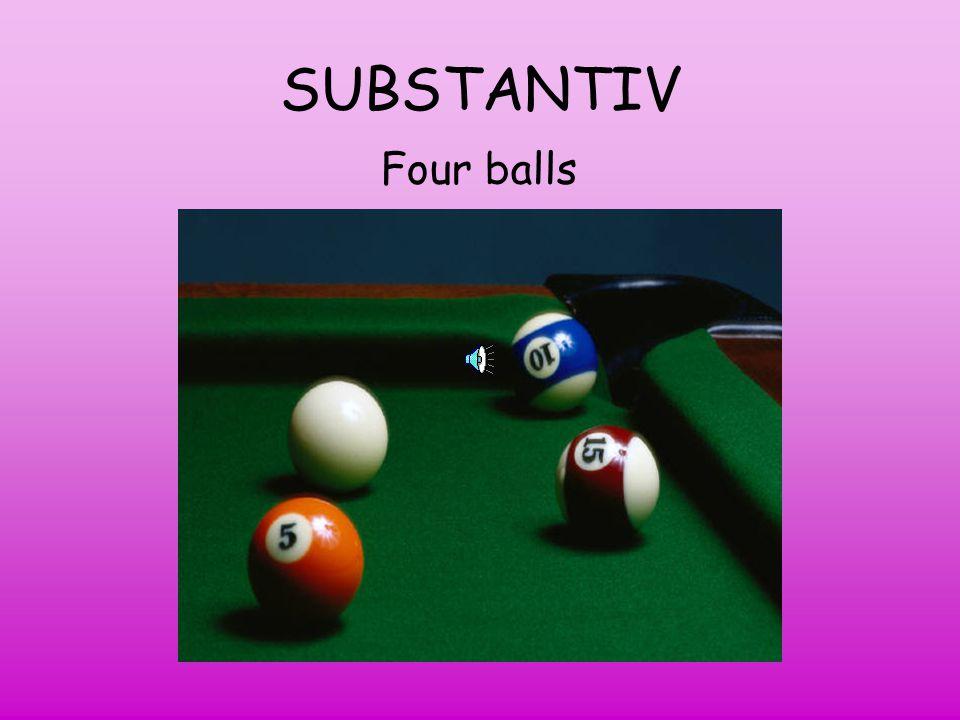 SUBSTANTIV Four balls