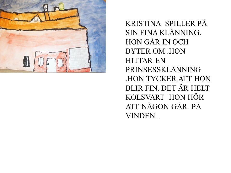 KRISTINA SPILLER PÅ SIN FINA KLÄNNING.