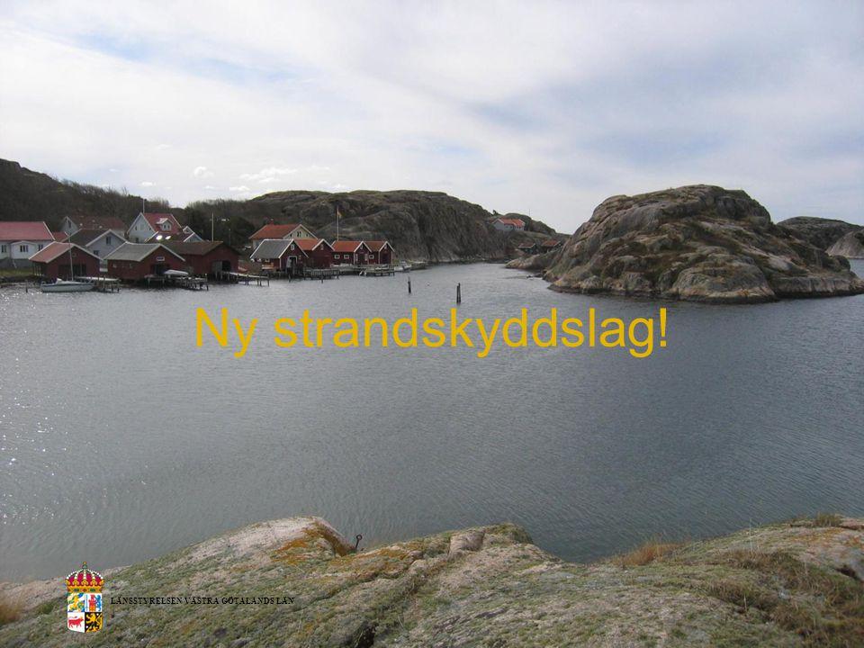 LÄNSSTYRELSEN VÄSTRA GÖTALANDS LÄN 2014-07-01 Ny strandskyddslag! LÄNSSTYRELSEN VÄSTRA GÖTALANDS LÄN