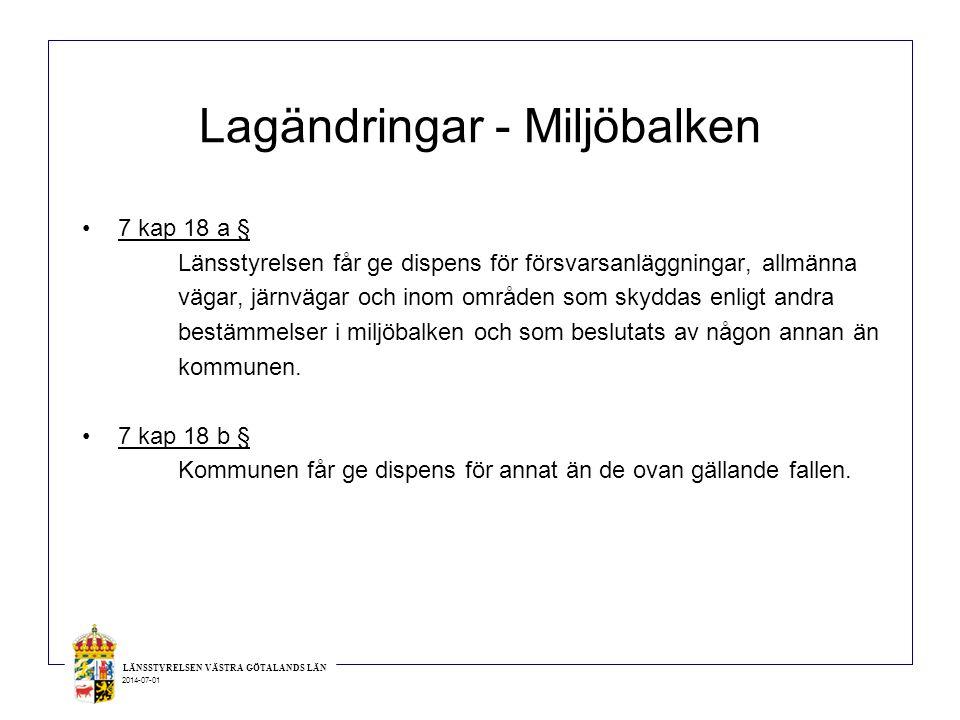LÄNSSTYRELSEN VÄSTRA GÖTALANDS LÄN 2014-07-01 Lagändringar - Miljöbalken •7 kap 18 c § Särskilda skäl är ett krav.