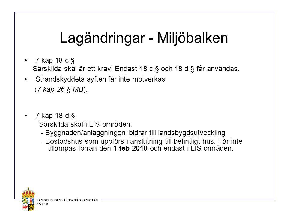 LÄNSSTYRELSEN VÄSTRA GÖTALANDS LÄN 2014-07-01 Lagändringar - Miljöbalken •7 kap 18 c § Särskilda skäl är ett krav! Endast 18 c § och 18 d § får använd