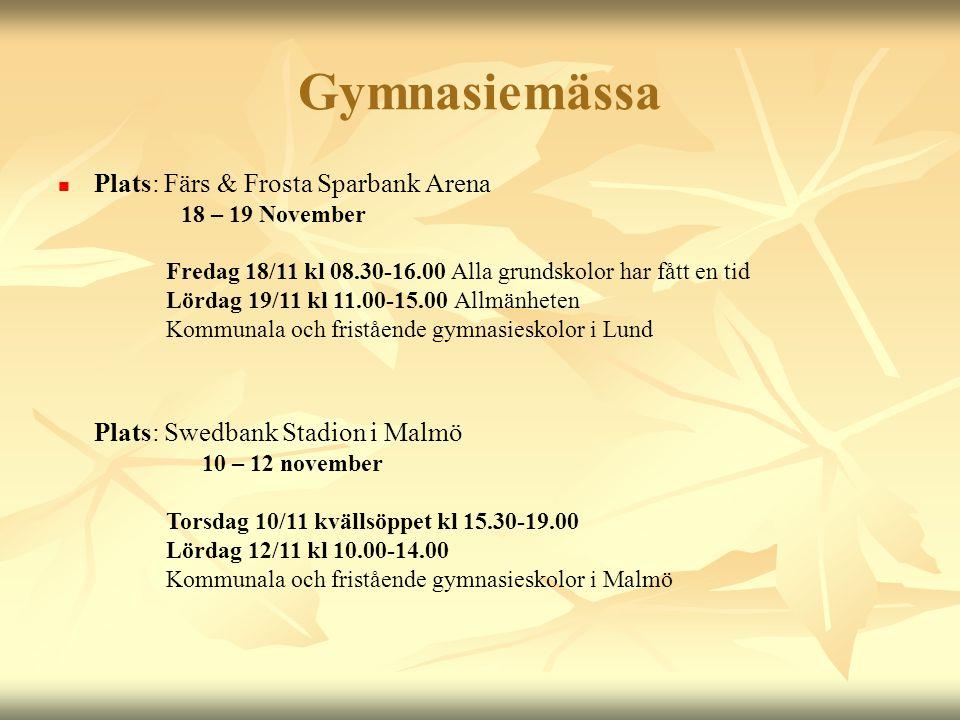Gymnasiemässa  Plats: Färs & Frosta Sparbank Arena 18 – 19 November Fredag 18/11 kl 08.30-16.00 Alla grundskolor har fått en tid Lördag 19/11 kl 11.0
