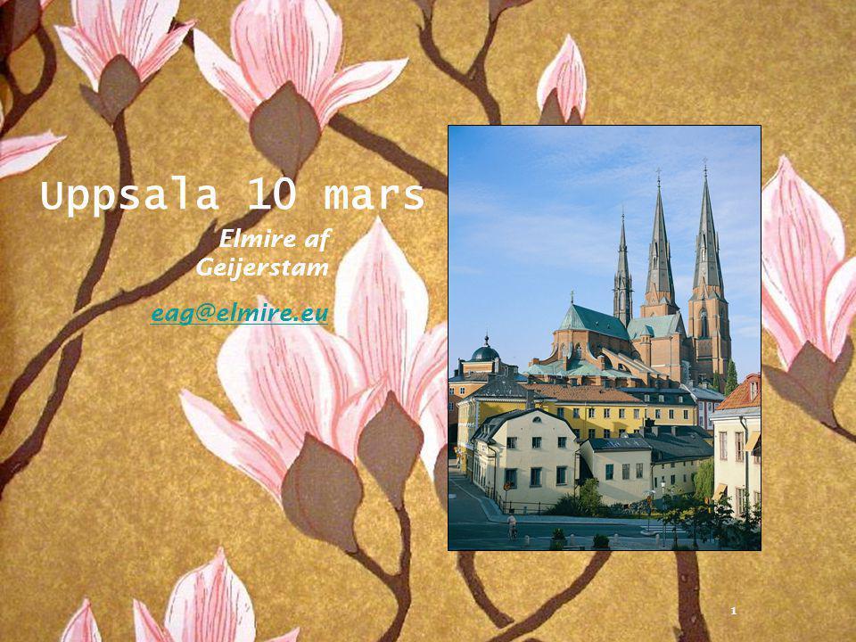 1 Uppsala 10 mars Elmire af Geijerstam eag@elmire.eu