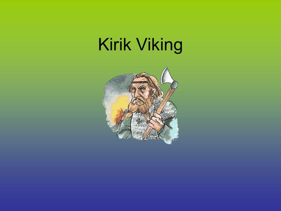 Kirik Viking bodde i ett gammalt hus.Hans familj var fattig.