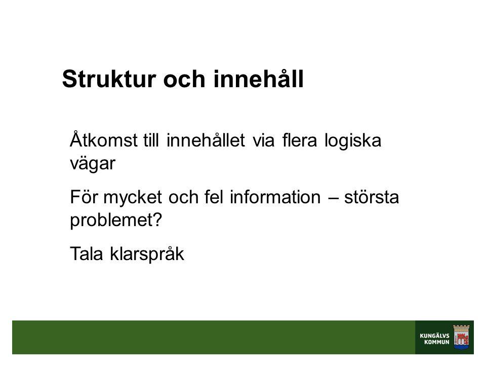 Struktur och innehåll Åtkomst till innehållet via flera logiska vägar För mycket och fel information – största problemet.