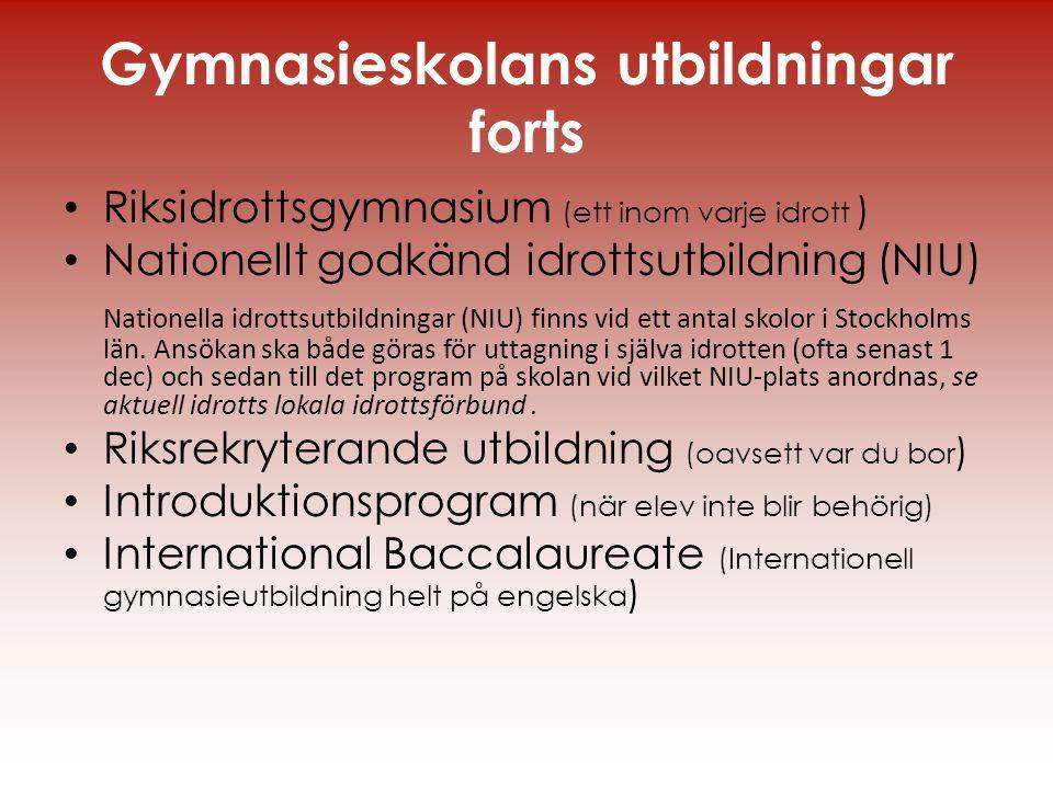 Gymnasieskolans utbildningar forts • Riksidrottsgymnasium (ett inom varje idrott ) • Nationellt godkänd idrottsutbildning (NIU) Nationella idrottsutbi